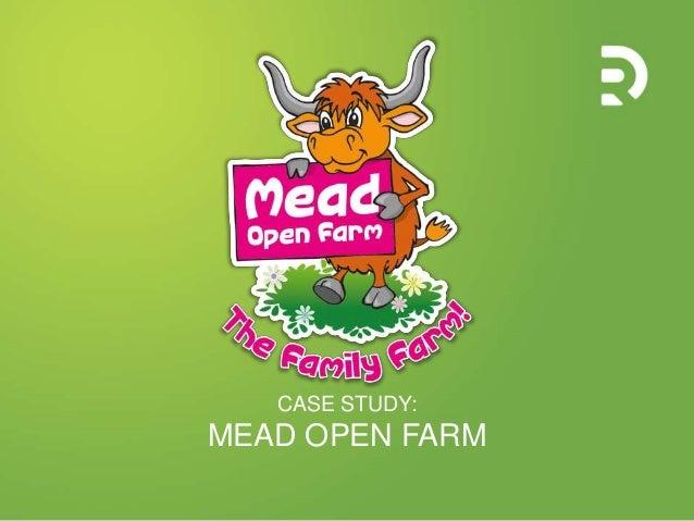 CASE STUDY: MEAD OPEN FARM