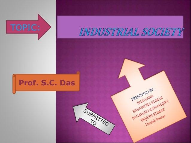 TOPIC: Prof. S.C. Das