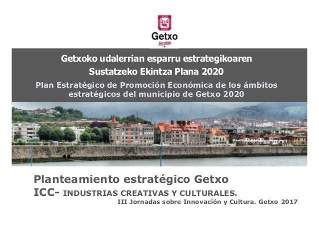 Getxoko udalerrian esparru estrategikoaren Sustatzeko Ekintza Plana 2020 Plan Estratégico de Promoción Económica de los ám...
