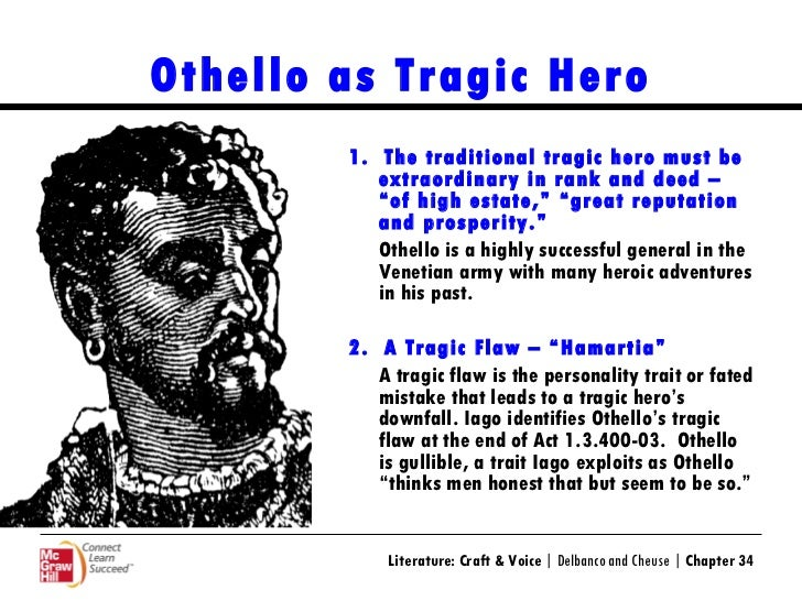 othello tragic hero To what extent can othello be considered a 'tragic hero' the extent of which othello is a tragic hero has been open to much debate the basis on which he is.