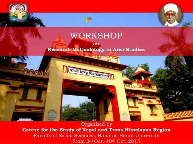 WORKSHOP on Research Methodology in Area Studies Organized by Centre for the Study of Nepal and Trans Himalayan Region Fac...