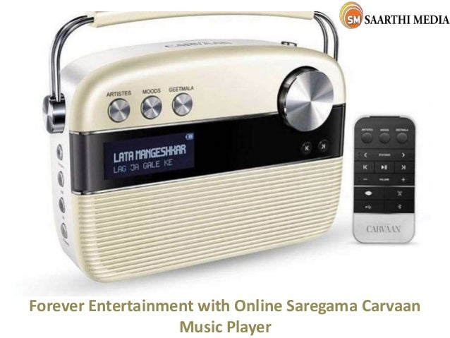 Forever Entertainment with Online Saregama Carvaan Music Player