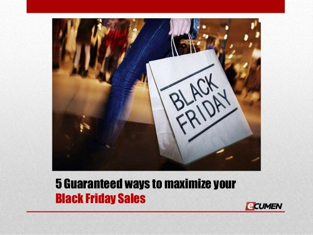 5 Guaranteed ways to maximize your Black Friday Sales