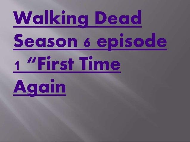 "Walking Dead Season 6 episode 1 ""First Time Again"