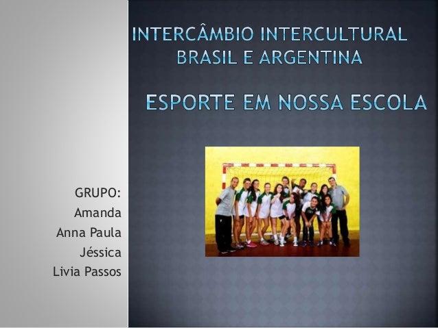 GRUPO:  Amanda  Anna Paula  Jéssica  Livia Passos