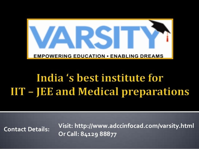 Contact Details:  Visit: http://www.adccinfocad.com/varsity.html Or Call: 84129 88877