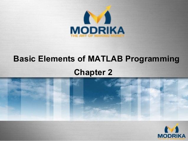 Basic Elements of MATLAB Programming Chapter 2