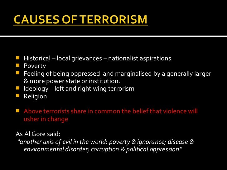the history and causes of terrorism in the world What is terrorism terrorism: origin of • explain the history of terrorism and the different terrorism with new terrorism • discuss the fifteen causes.