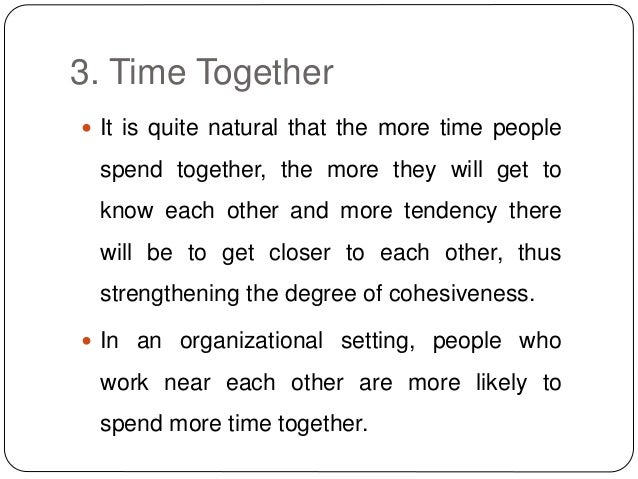 3. Time Together  It is quite natural that the more time people spend together, the more they will get to know each other...