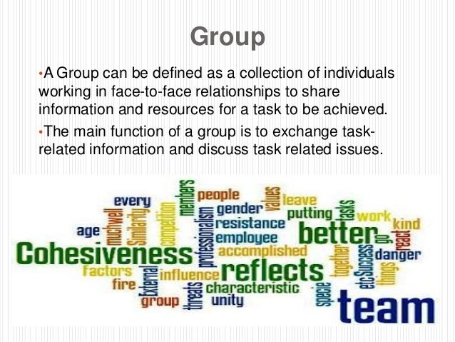 Group •A Group can be defined as a collection of individuals working in face-to-face relationships to share information an...