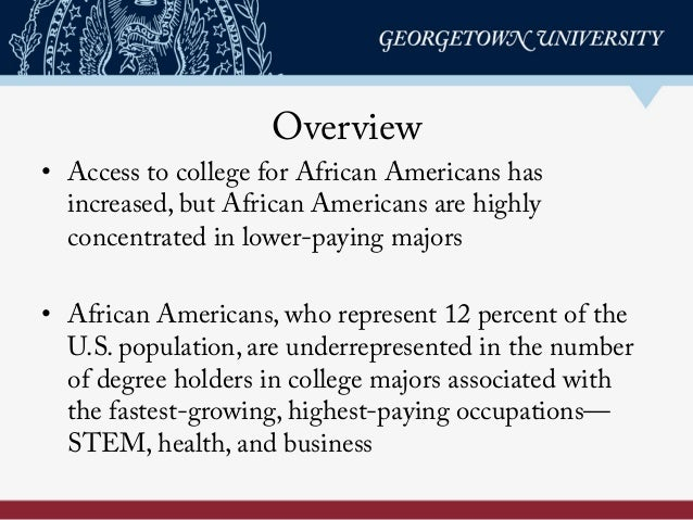 Overview • Access to college for African Americans has increased, but African Americans are highly concentrated in lower-...
