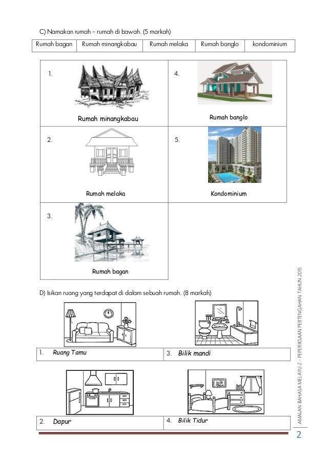 AMALANBAHASAMELAYU2-PEPERIKSAANPERTENGAHANTAHUN2015 2 C) Namakan rumah – rumah di bawah. (5 markah) Rumah bagan Rumah mina...