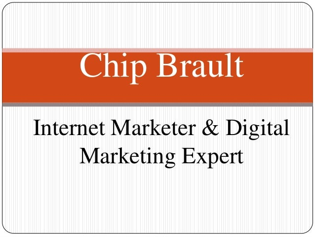 Chip Brault Internet Marketer & Digital Marketing Expert