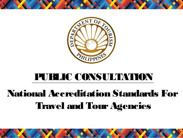 PUBLIC CONSULTATION National Accreditation Standards For Travel and Tour Agencies