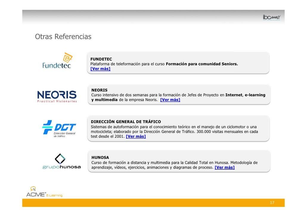 Otras Referencias                  FUNDETEC                 Plataforma de teleformación para el curso Formación para comun...