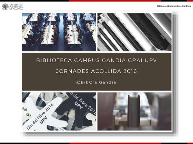Biblioteca Campus Gandia CRAI: Centro de Recursos para el Aprendizaje y la Investigación