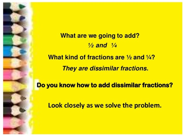Ppt addition of dissimilar fractions (loids)