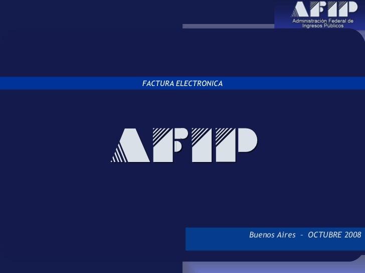 FACTURA ELECTRONICA Buenos Aires  –  OCTU BRE 2008