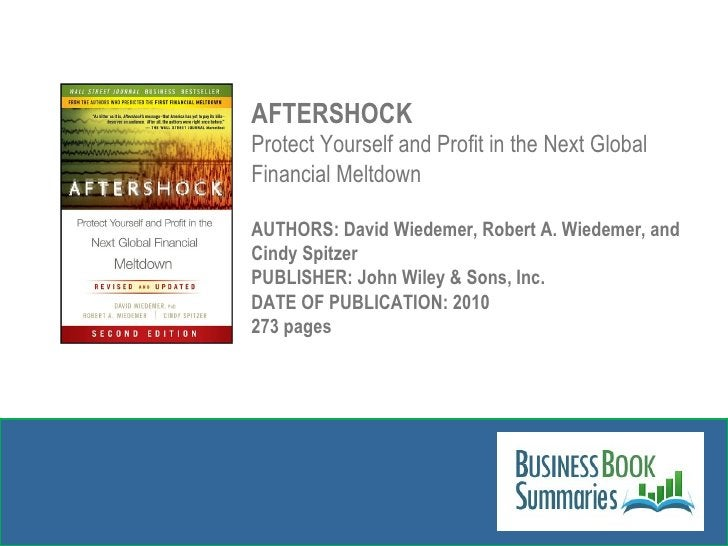 AFTERSHOCK Protect Yourself and Profit in the Next Global Financial Meltdown AUTHORS:  David Wiedemer, Robert A. Wiedemer,...