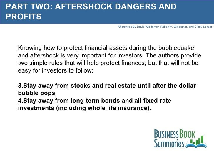 PART TWO: AFTERSHOCK DANGERS AND PROFITS <ul><li>Knowing how to protect financial assets during the bubblequake and afters...