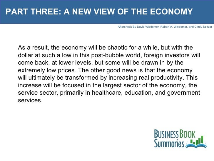 PART THREE: A NEW VIEW OF THE ECONOMY As a result, the economy will be chaotic for a while, but with the dollar at such a ...