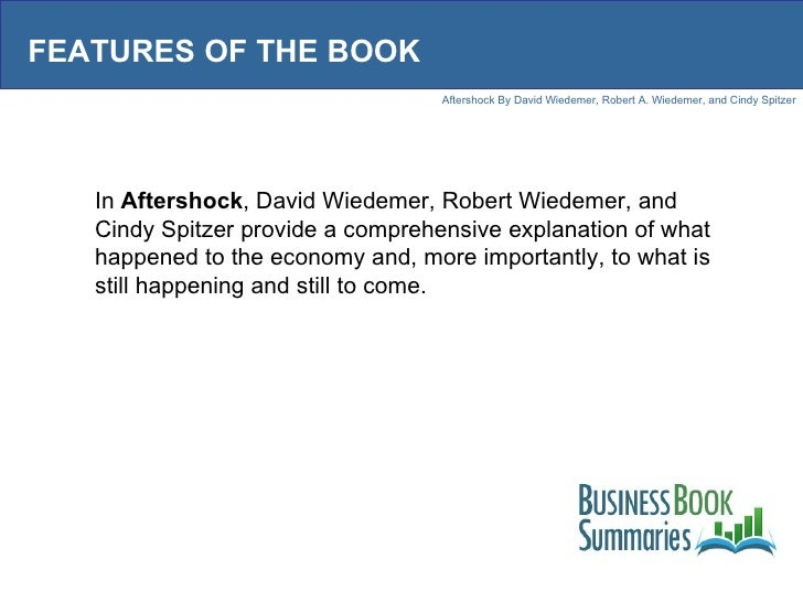 FEATURES OF THE BOOK In  Aftershock , David Wiedemer, Robert Wiedemer, and Cindy Spitzer provide a comprehensive explanati...