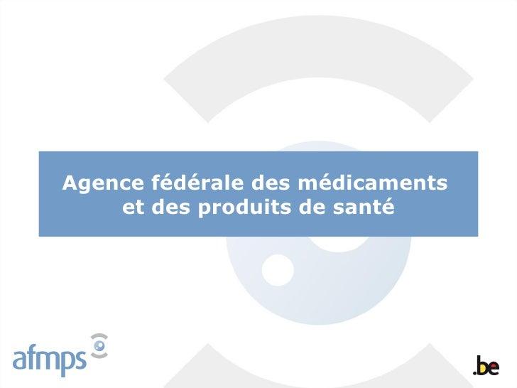 Agence fédérale des médicaments    et des produits de santé