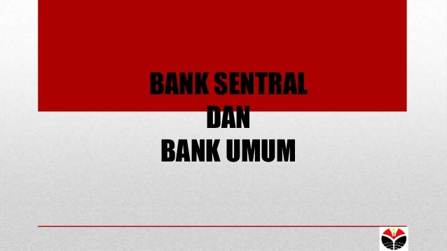 BANK SENTRALDANBANK UMUM
