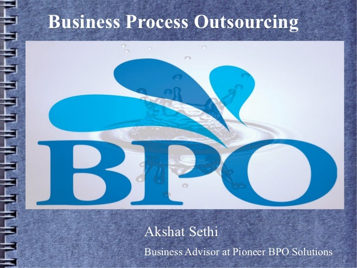 Business Process Outsourcing          Akshat Sethi          Business Advisor at Pioneer BPO Solutions