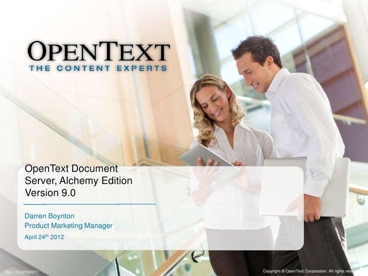 OpenText Document         Server, Alchemy Edition         Version 9.0         Darren Boynton         Product Marketing Man...