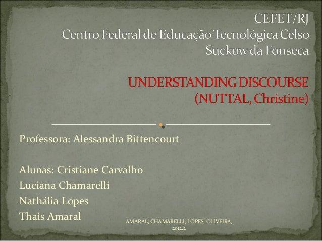 Professora: Alessandra BittencourtAlunas: Cristiane CarvalhoLuciana ChamarelliNathália LopesThaís Amaral           AMARAL;...