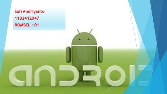 Sofi Andriyanto 1102412047 ROMBEL : 01