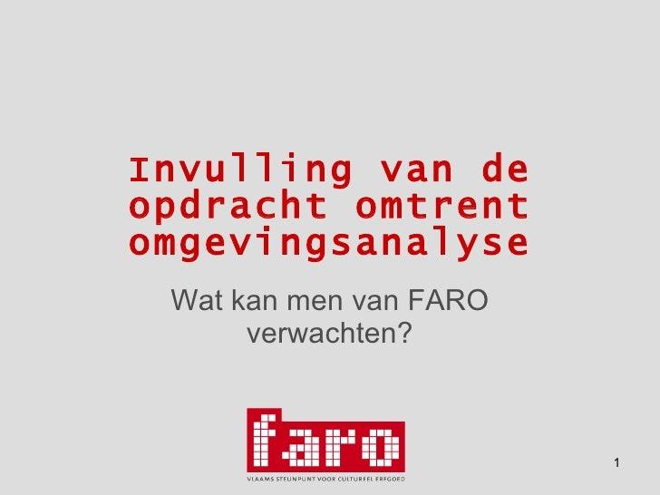 Invulling van de opdracht omtrent omgevingsanalyse Wat kan men van FARO verwachten?