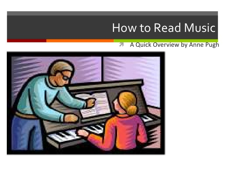 How to Read Music  A Quick Overview by Anne Pugh