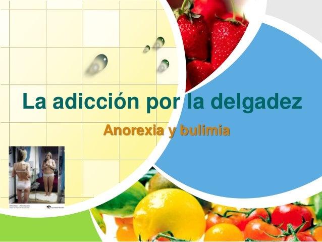 La adicción por la delgadez Anorexia y bulimia L/O/G/O