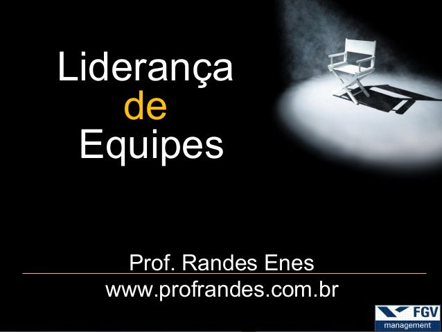 Liderança    de Equipes    Prof. Randes Enes  www.profrandes.com.br