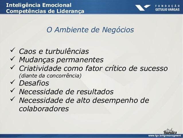 Inteligência EmocionalCompetências de Liderança  Inteligência Emocional é o fator que separa  os excelentes Líderes daquel...