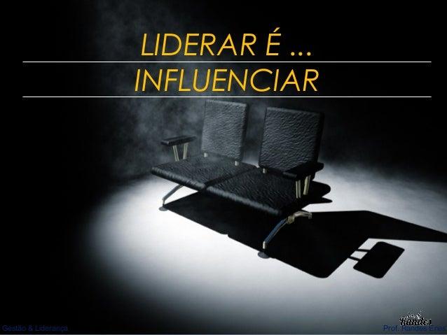 Lideranças e Estilos             Círculo da Liderança 1 – Cuidado – Tenha interesse pelas pessoas:   Procure valor em cada...