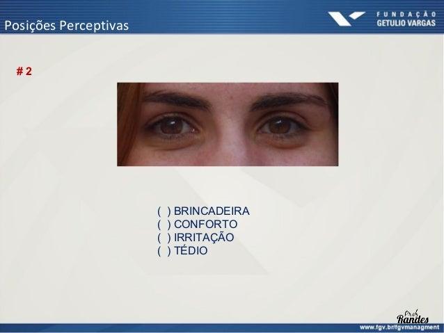 Posições Perceptivas #4                       (   ) PRECAUÇÃO                       (   ) INSISTÊNCIA                     ...