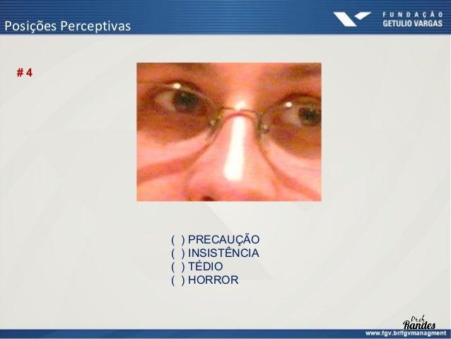 Posições Perceptivas #6                       (   ) IRRITAÇÃO                       (   ) HOSTILIDADE                     ...