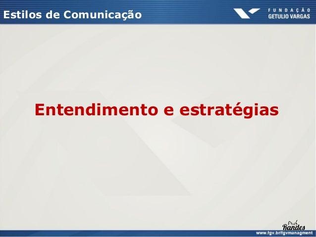 Estilos de ComunicaçãoATITUDESCONSTRUTIVAS              Controla             ANALÍTICO               DIRETIVO             ...