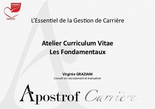 L'Essen1el de la Ges1on de Carrière       Atelier Curriculum Vitae         Les Fondamentaux         ...