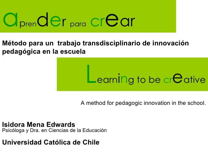 a      pren   der           para    crearMétodo para un trabajo transdisciplinario de innovaciónpedagógica en la escuela  ...