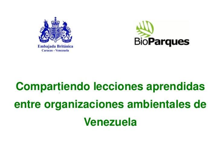 Compartiendo lecciones aprendidasentre organizaciones ambientales de            Venezuela