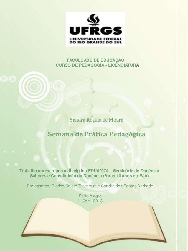 FACULDADE DE EDUCAÇÃO CURSO DE PEDAGOGIA - LICENCIATURA Trabalho apresentado à disciplina EDU02074 – Seminário de Docência...