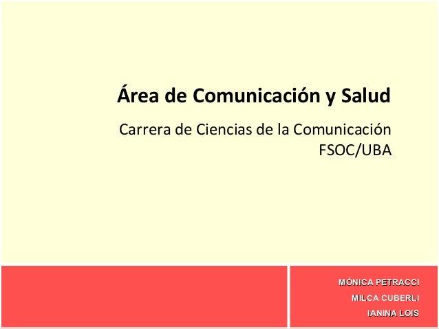 Área de Comunicación y SaludCarrera de Ciencias de la Comunicación                             FSOC/UBA                   ...