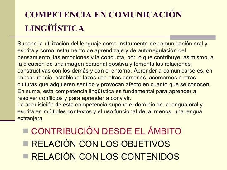 COMPETENCIA EN COMUNICACIÓN LINGÜÍSTICA   <ul><li>CONTRIBUCIÓN DESDE EL ÁMBITO </li></ul><ul><li>RELACIÓN CON LOS OBJETIVO...