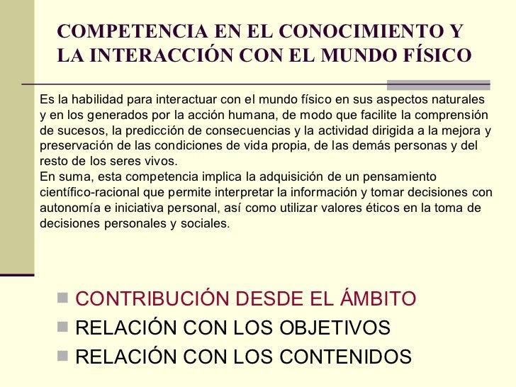 COMPETENCIA EN EL CONOCIMIENTO Y LA INTERACCIÓN CON EL MUNDO FÍSICO <ul><li>CONTRIBUCIÓN DESDE EL ÁMBITO </li></ul><ul><li...