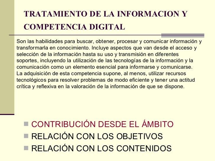 TRATAMIENTO DE LA INFORMACION Y COMPETENCIA DIGITAL   <ul><li>CONTRIBUCIÓN DESDE EL ÁMBITO </li></ul><ul><li>RELACIÓN CON ...