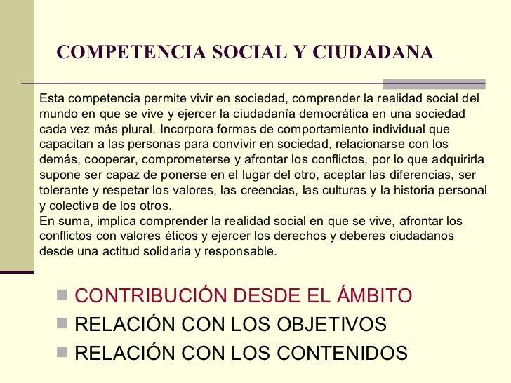 COMPETENCIA SOCIAL Y CIUDADANA   <ul><li>CONTRIBUCIÓN DESDE EL ÁMBITO </li></ul><ul><li>RELACIÓN CON LOS OBJETIVOS </li></...